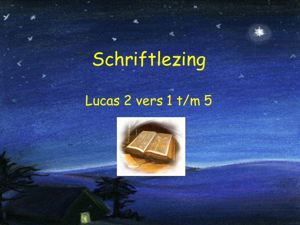 Schriftlezing Lucas 2 vers 1 t/m 5