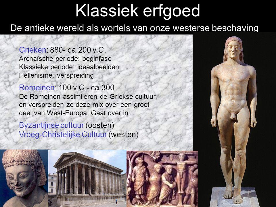 Klassiek erfgoed De antieke wereld als wortels van onze westerse beschaving. Grieken: 880- ca.200 v.C.