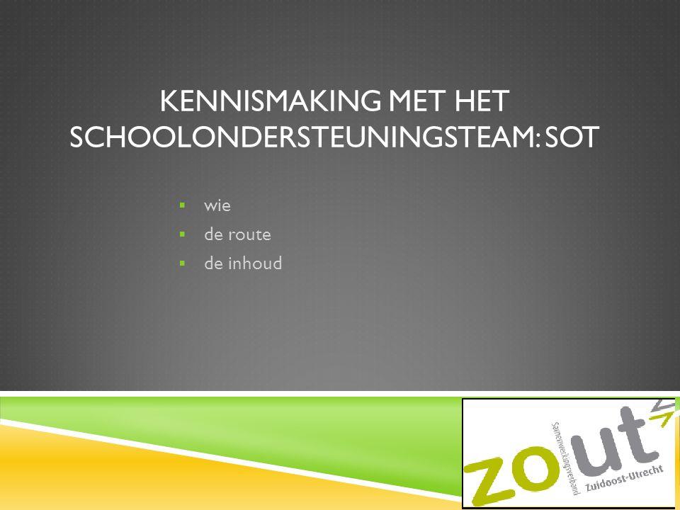 Kennismaking met het Schoolondersteuningsteam: sOT