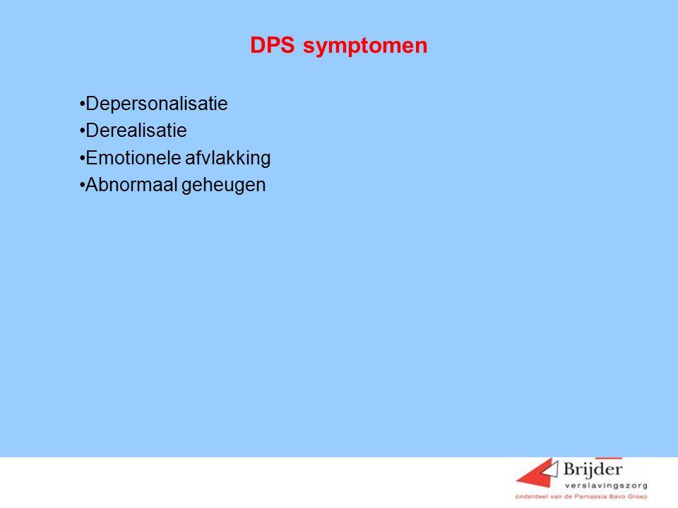 Depersonalisatie Derealisatie Emotionele afvlakking Abnormaal geheugen