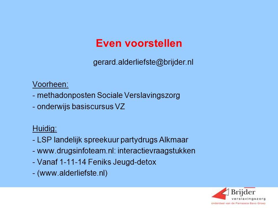 Even voorstellen gerard.alderliefste@brijder.nl Voorheen: