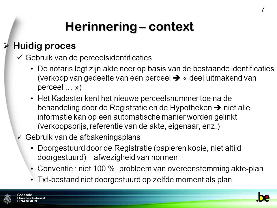 Herinnering – context Huidig proces