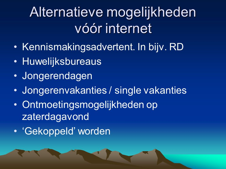 Alternatieve mogelijkheden vóór internet