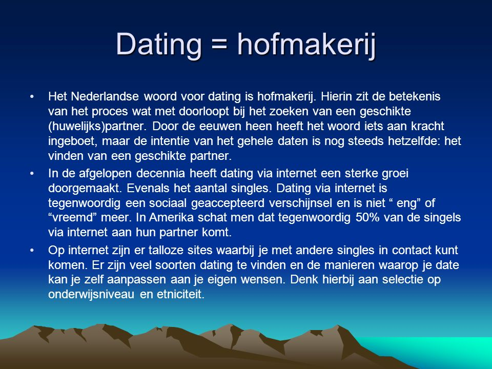 Dating = hofmakerij