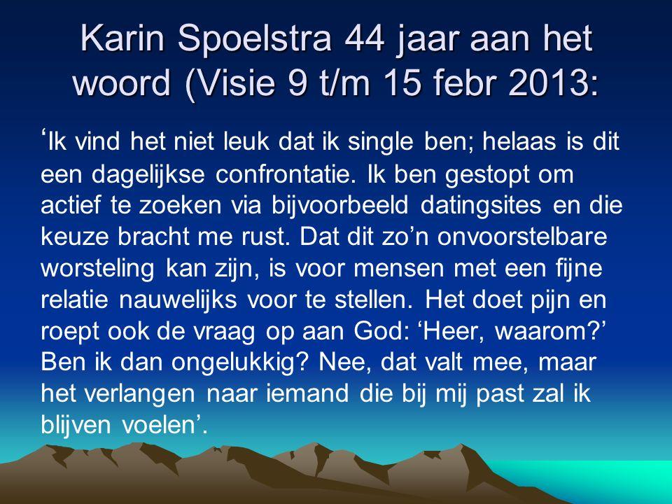 Karin Spoelstra 44 jaar aan het woord (Visie 9 t/m 15 febr 2013: