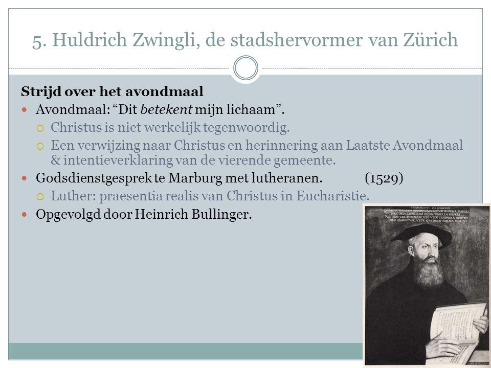 5. Huldrich Zwingli, de stadshervormer van Zürich