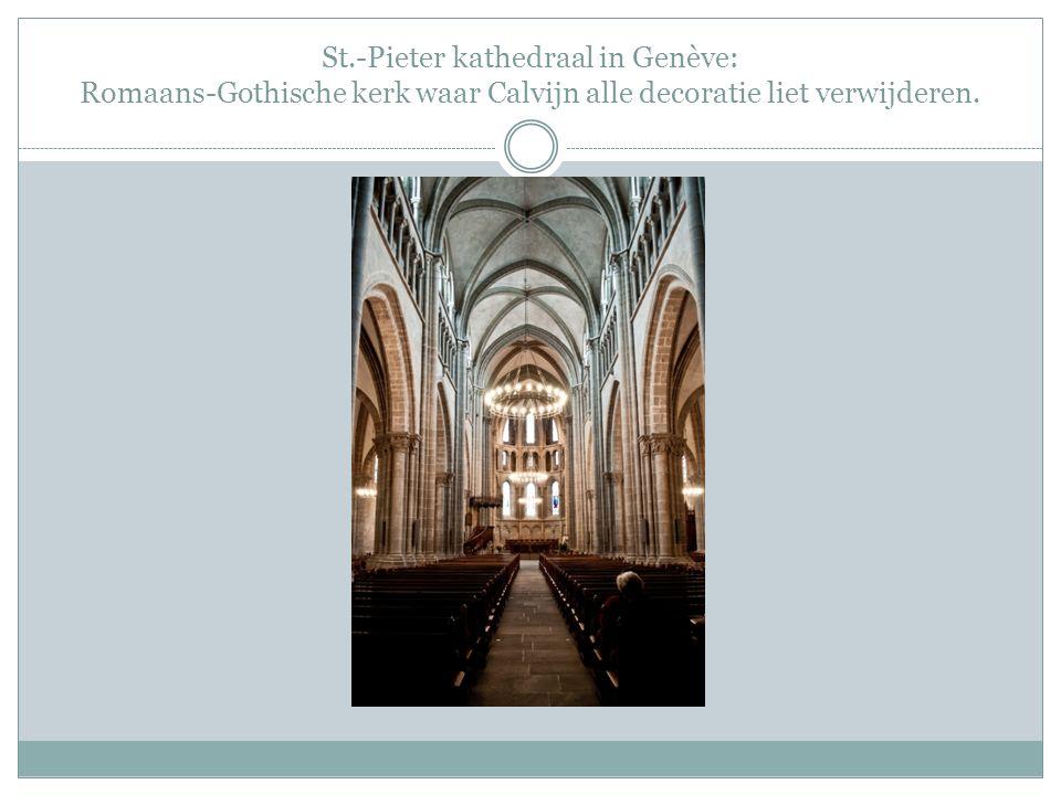 St.-Pieter kathedraal in Genève: Romaans-Gothische kerk waar Calvijn alle decoratie liet verwijderen.