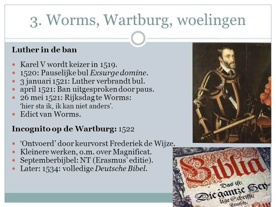 3. Worms, Wartburg, woelingen
