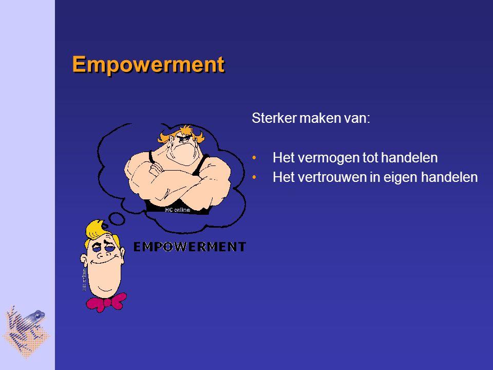 Empowerment Sterker maken van: Het vermogen tot handelen