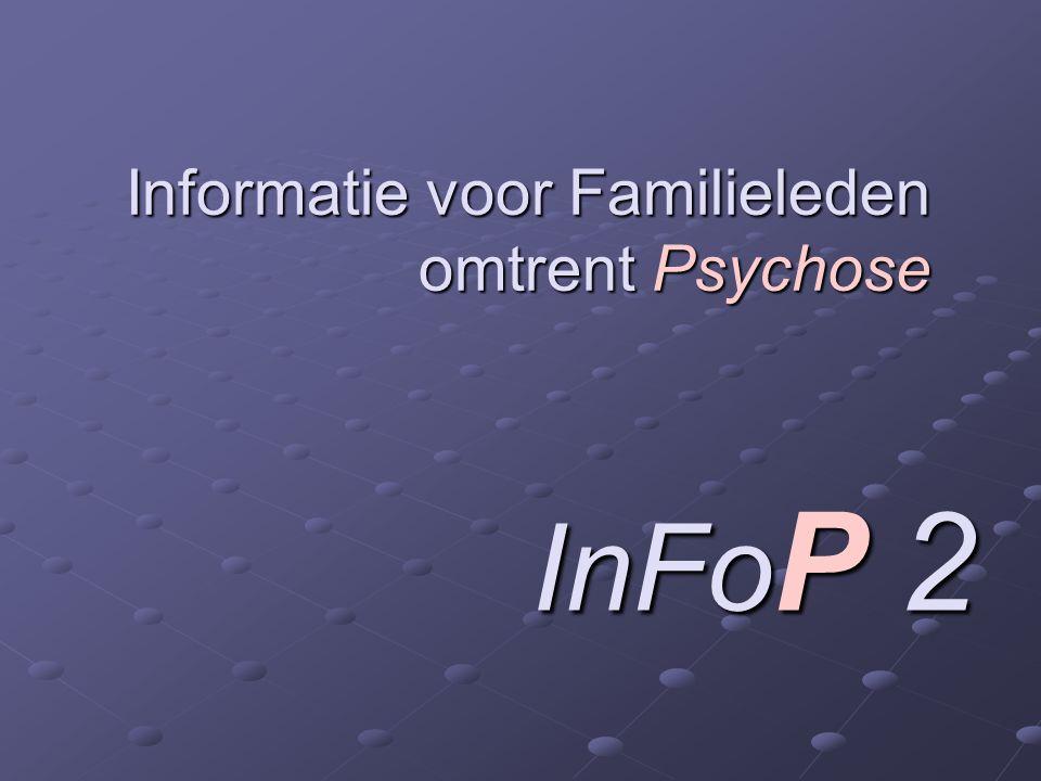 Informatie voor Familieleden omtrent Psychose