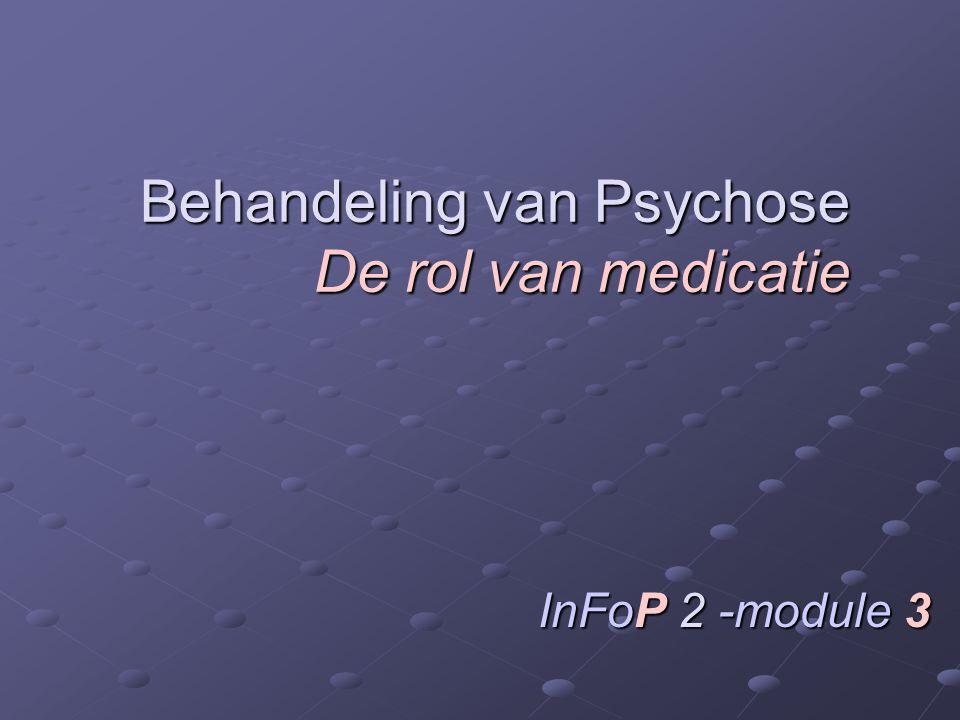 Behandeling van Psychose De rol van medicatie