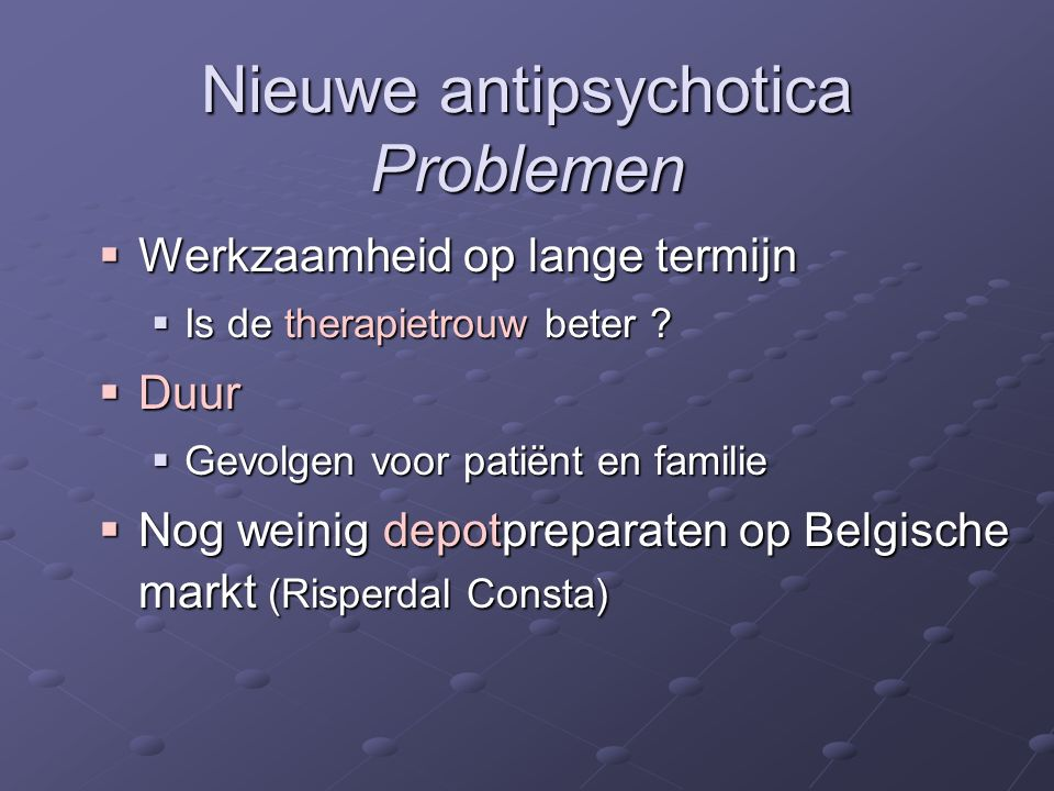 Nieuwe antipsychotica Problemen