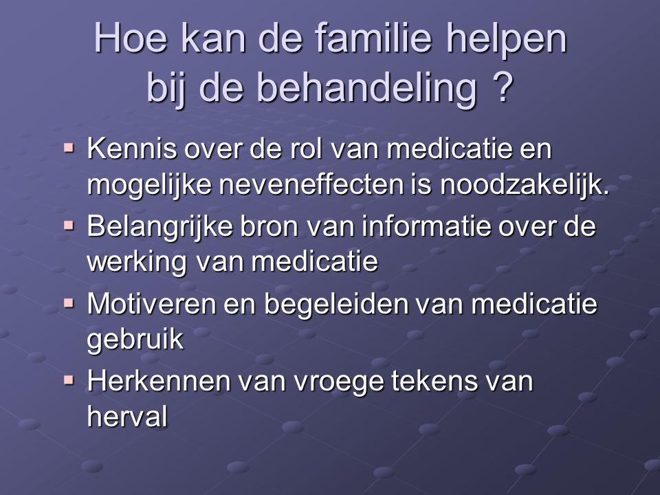 Hoe kan de familie helpen bij de behandeling