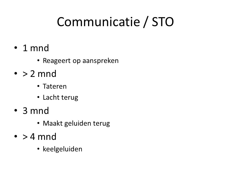 Communicatie / STO 1 mnd > 2 mnd 3 mnd > 4 mnd