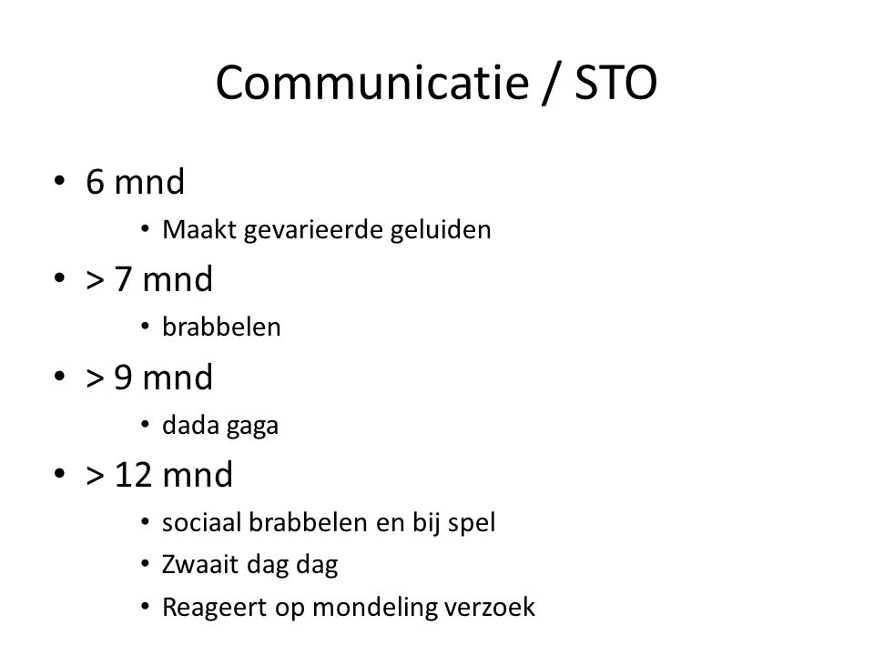 Communicatie / STO 6 mnd > 7 mnd > 9 mnd > 12 mnd