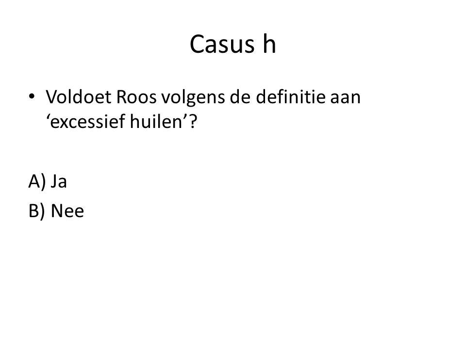 Casus h Voldoet Roos volgens de definitie aan 'excessief huilen'