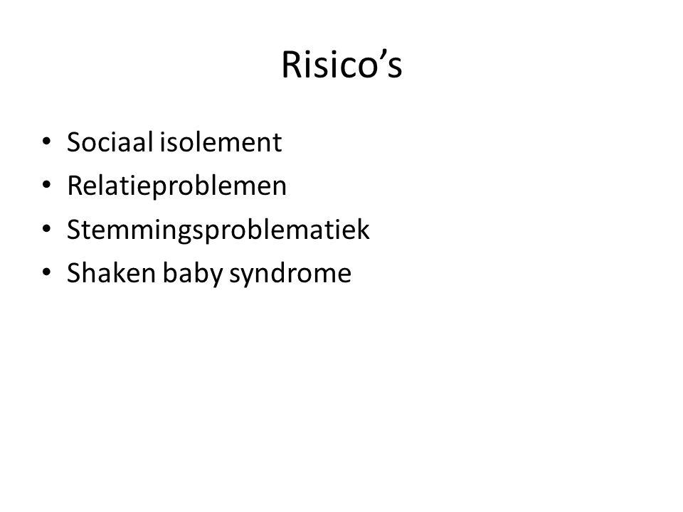 Risico's Sociaal isolement Relatieproblemen Stemmingsproblematiek