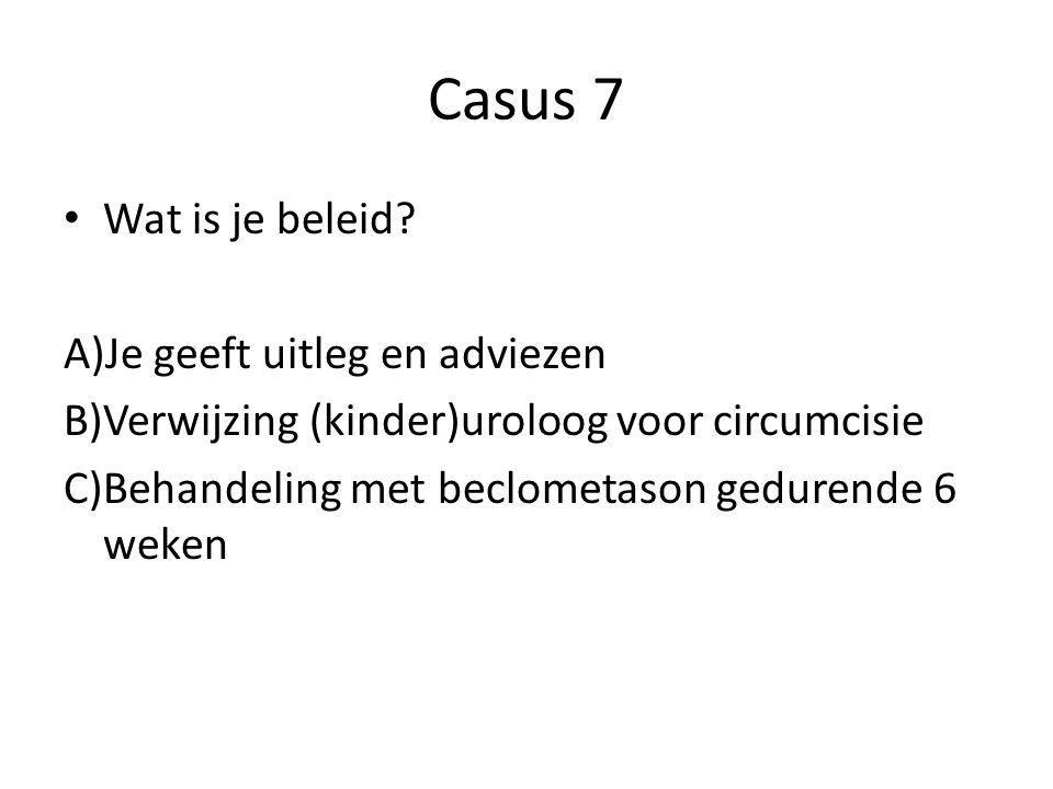 Casus 7 Wat is je beleid Je geeft uitleg en adviezen