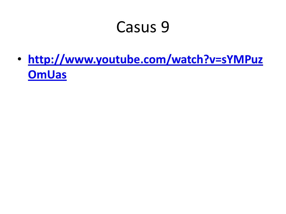 Casus 9 http://www.youtube.com/watch v=sYMPuzOmUas