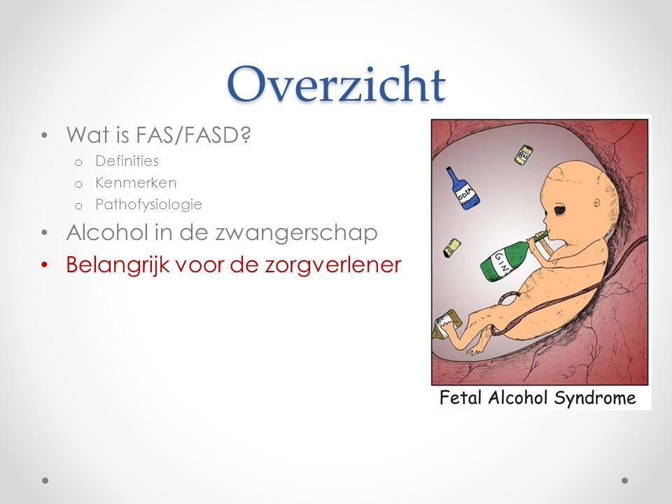 Overzicht Wat is FAS/FASD Alcohol in de zwangerschap