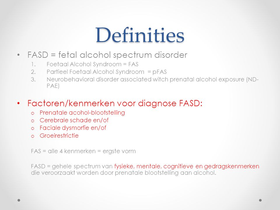 Definities FASD = fetal alcohol spectrum disorder