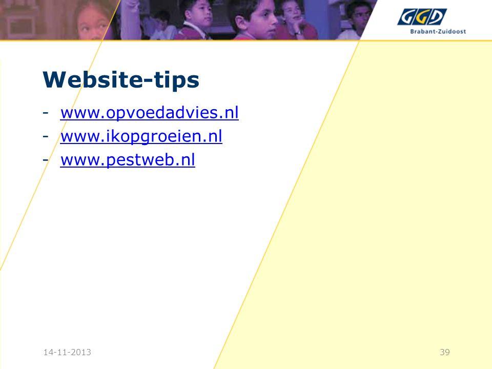 Website-tips www.opvoedadvies.nl www.ikopgroeien.nl www.pestweb.nl