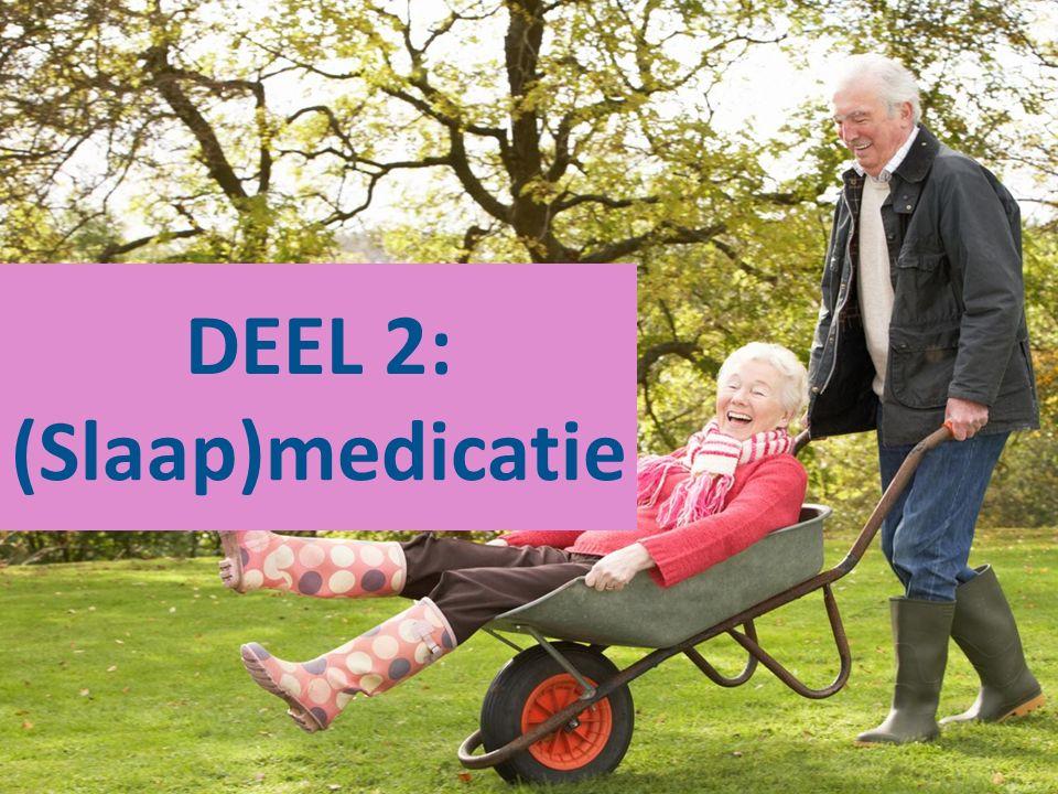DEEL 2: (Slaap)medicatie