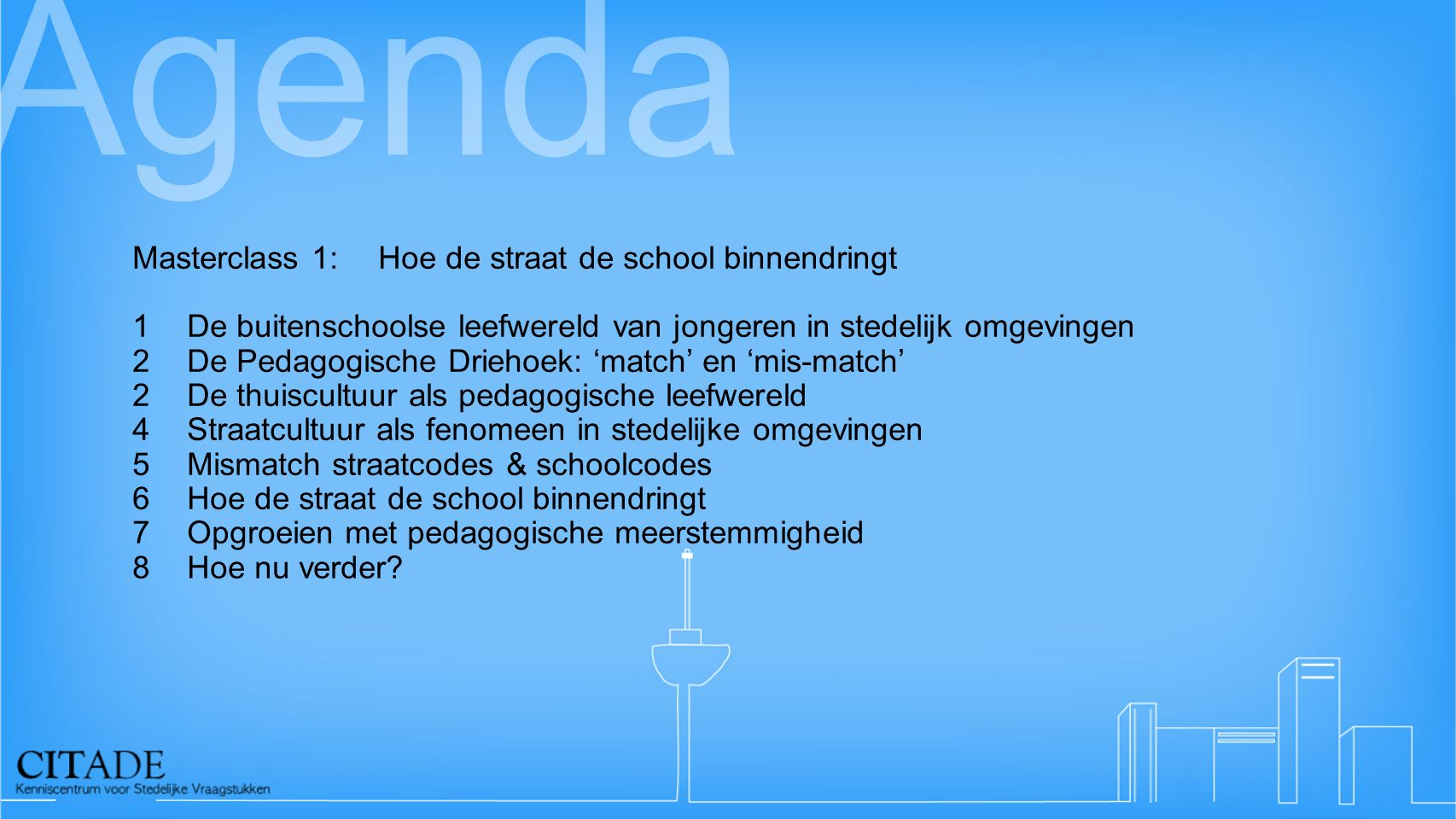Agenda Masterclass 1: Hoe de straat de school binnendringt