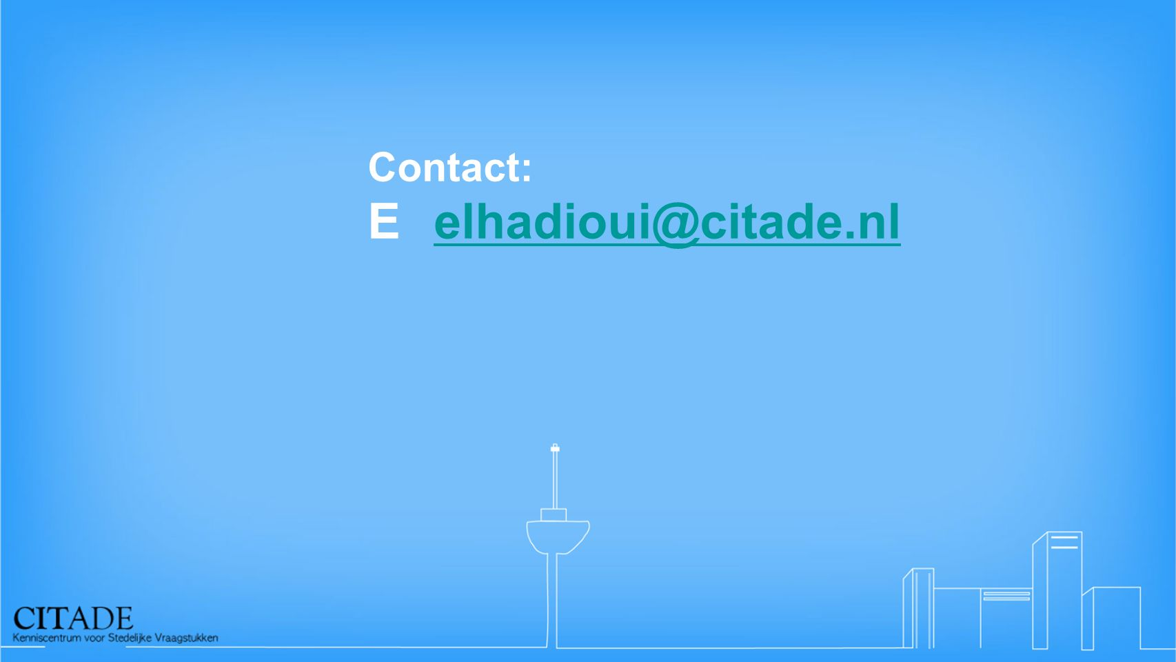 Contact: E elhadioui@citade.nl