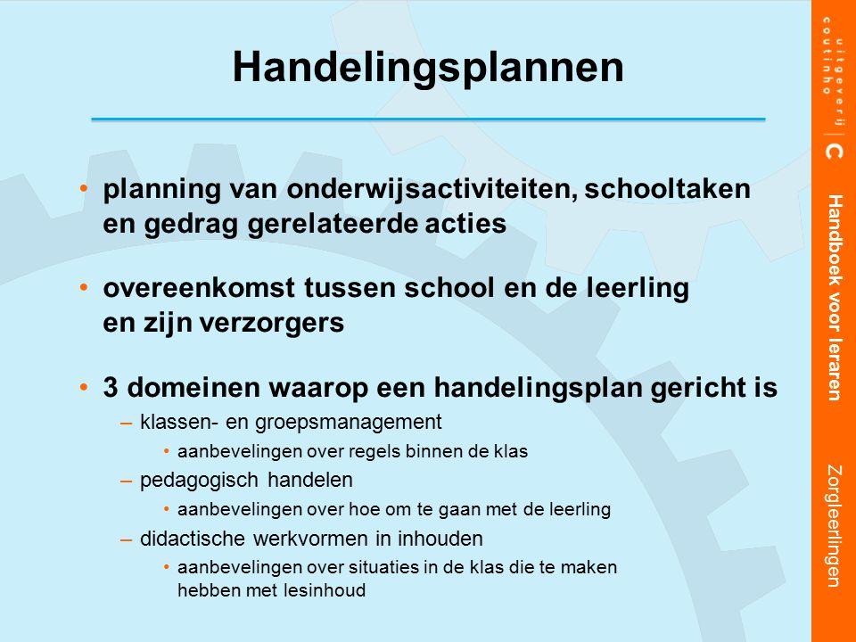 Handelingsplannen planning van onderwijsactiviteiten, schooltaken en gedrag gerelateerde acties.