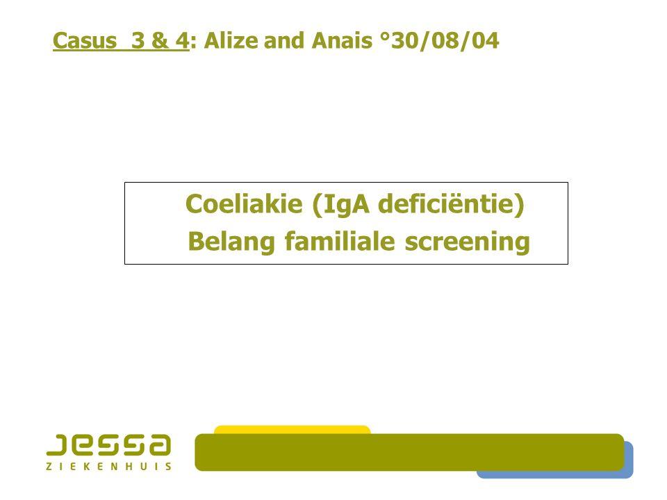 Coeliakie (IgA deficiëntie) Belang familiale screening