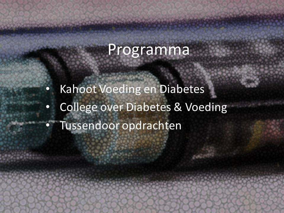 Programma Kahoot Voeding en Diabetes College over Diabetes & Voeding