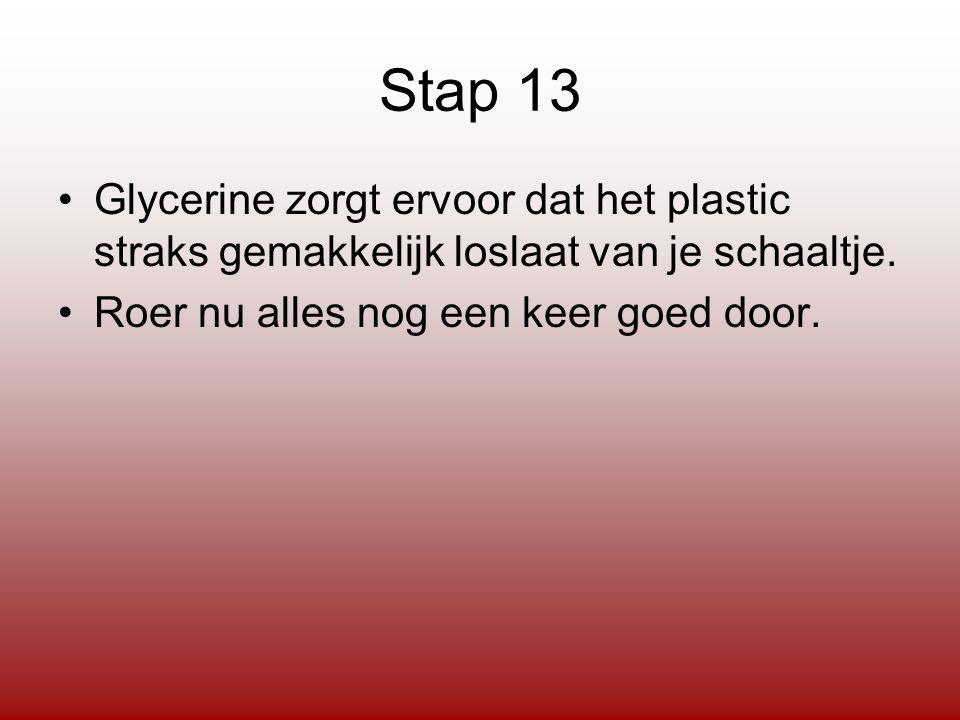 Stap 13 Glycerine zorgt ervoor dat het plastic straks gemakkelijk loslaat van je schaaltje.