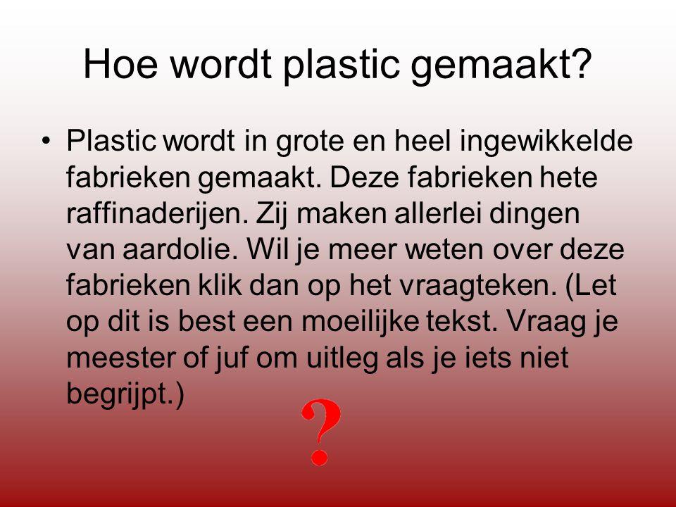 Hoe wordt plastic gemaakt