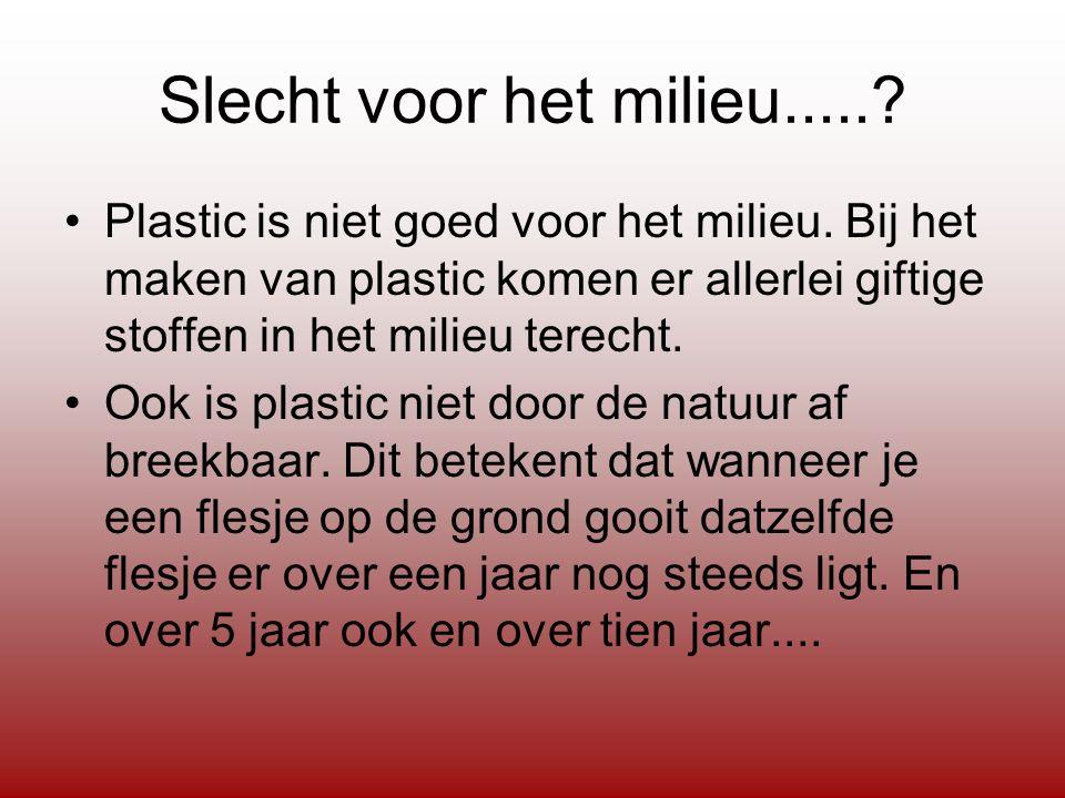 Slecht voor het milieu..... Plastic is niet goed voor het milieu. Bij het maken van plastic komen er allerlei giftige stoffen in het milieu terecht.