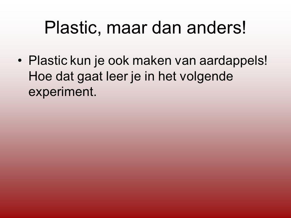 Plastic, maar dan anders!