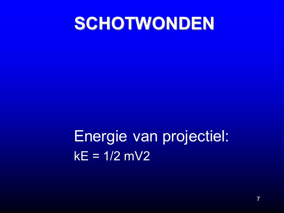 Energie van projectiel: kE = 1/2 mV2
