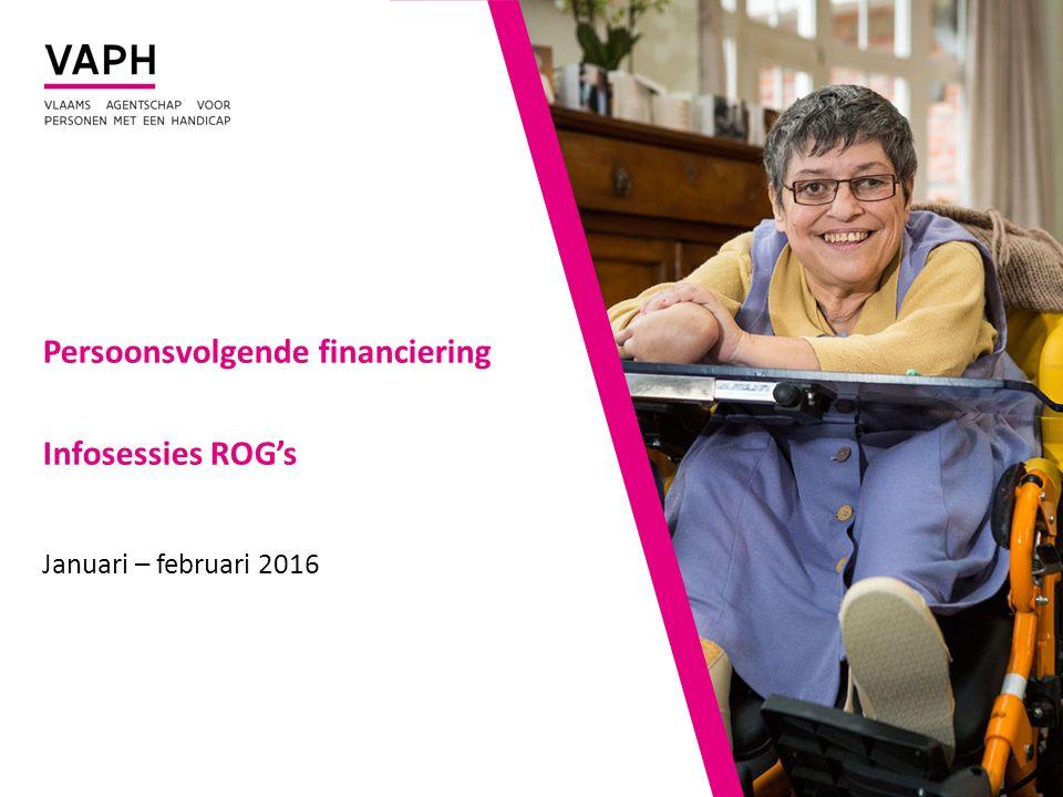 Persoonsvolgende financiering Infosessies ROG's