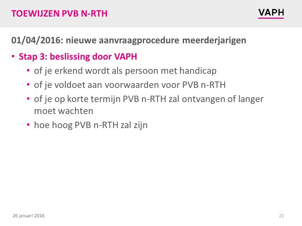 TOEWIJZEN PVB N-RTH 01/04/2016: nieuwe aanvraagprocedure meerderjarigen. Stap 3: beslissing door VAPH.