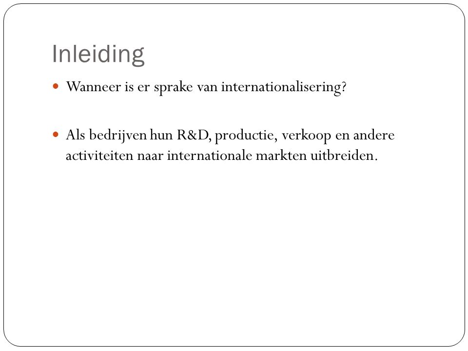 Inleiding Wanneer is er sprake van internationalisering