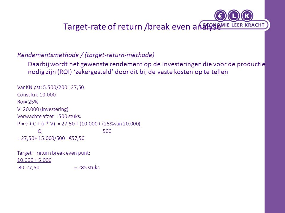 Target-rate of return /break even analyse