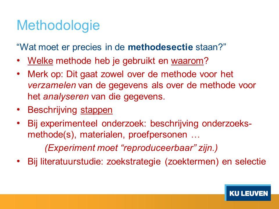 Methodologie Wat moet er precies in de methodesectie staan