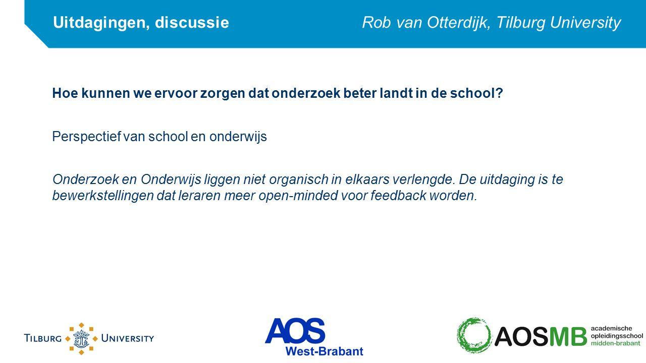 Uitdagingen, discussie Rob van Otterdijk, Tilburg University