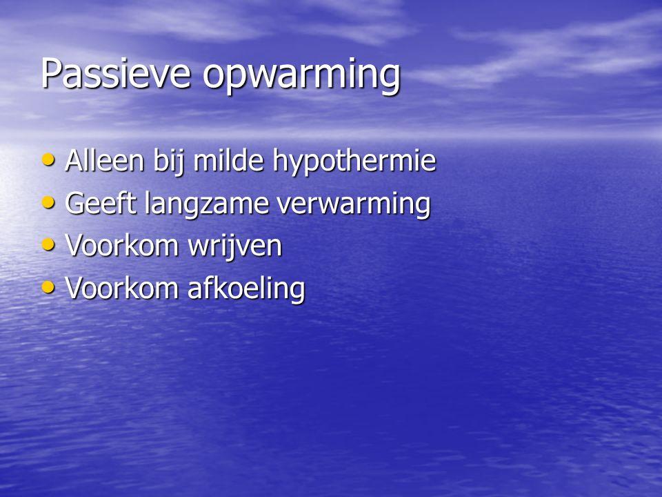 Passieve opwarming Alleen bij milde hypothermie
