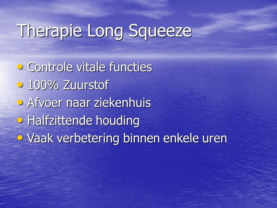 Therapie Long Squeeze Controle vitale functies 100% Zuurstof