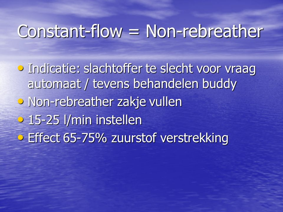 Constant-flow = Non-rebreather