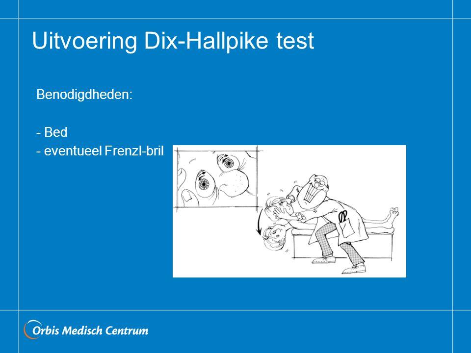 Uitvoering Dix-Hallpike test