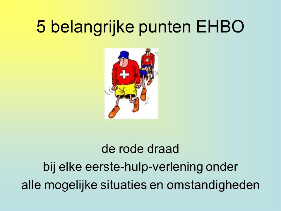5 belangrijke punten EHBO