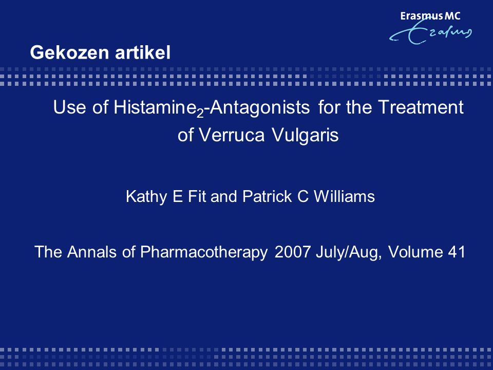 Gekozen artikel Use of Histamine2-Antagonists for the Treatment of Verruca Vulgaris. Kathy E Fit and Patrick C Williams.