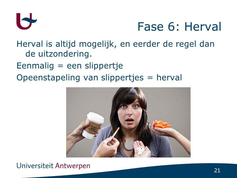 Fase 6: Herval Typische uitspraken: